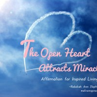 The Open Heart Attracts Miracles - Five Minute Friday