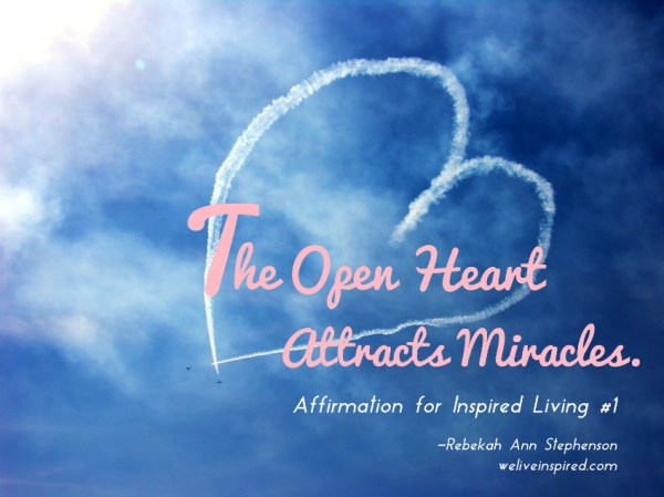 Open Heart Affirmation by Rebekah