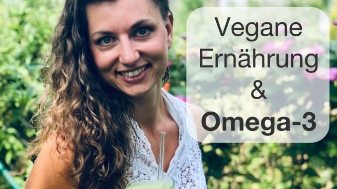Vegane Ernährung und Omega-3-Fettsäuren