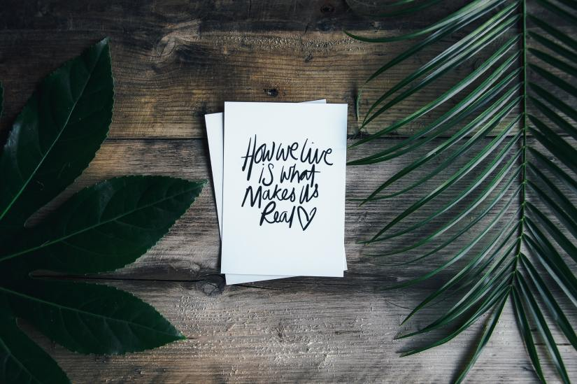 Self care quote - how we live is what makes us real