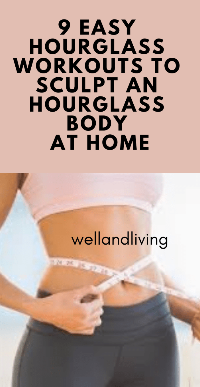 9 Best Hourglass Workouts to Sculpt an Hourglass Body At Home