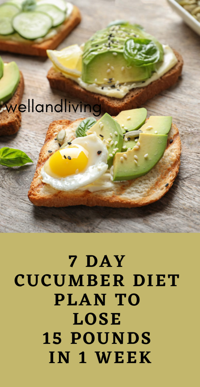 7 Day Cucumber Diet Plan to Lose 15 Pounds in 1 Week