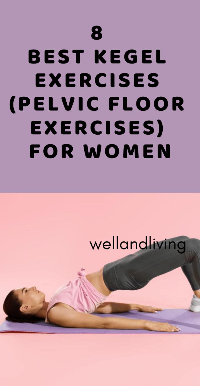 8 Best Kegel Exercises (Pelvic Floor Exercises) For Women