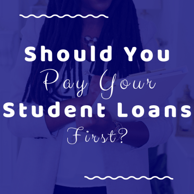 Pay your student loans first
