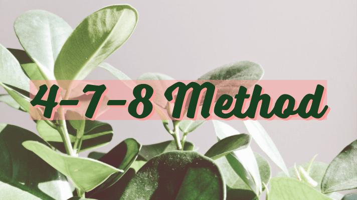 4-7-8 METHOD