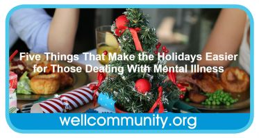 Five Things That Make the Holidays Easier for Those Dealing With Mental Illness