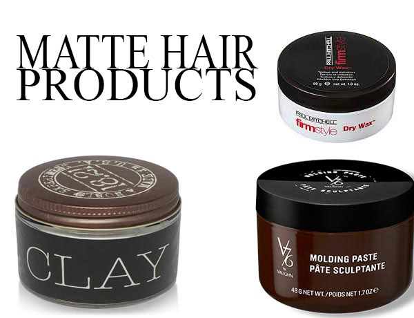 Best Matte Look Hair Products