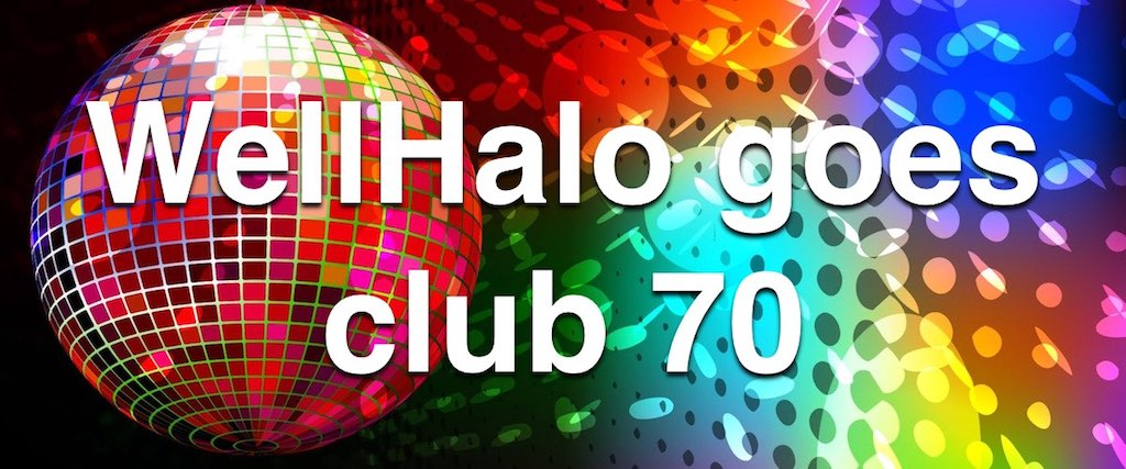 WellHalo goes club 70