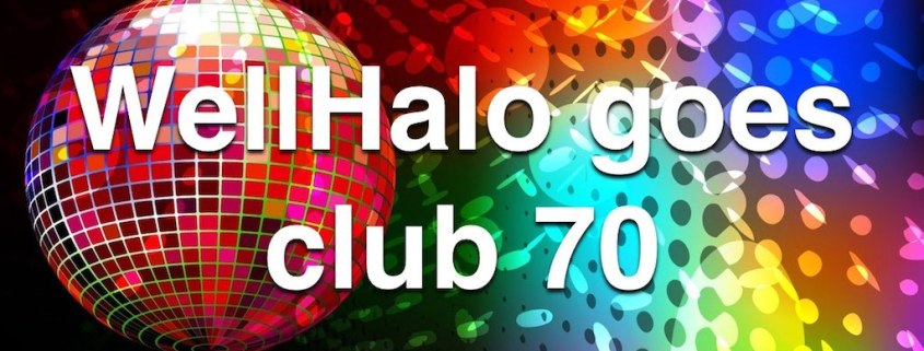 WellHalo goes club 70