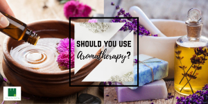 Should You Try Aromatherapy?
