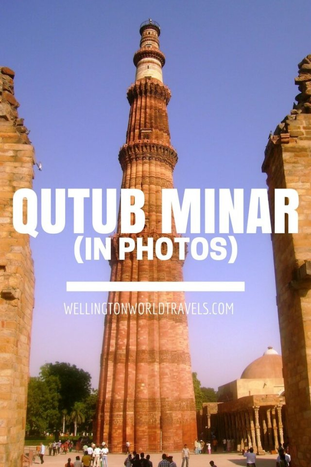 Qutub Minar, India - Wellington World Travels