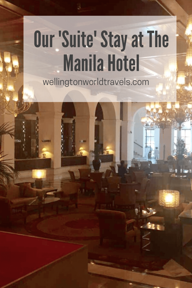 Our Suite Stay at The Manila Hotel - Wellington World Travels | hotel in Manila #ManilaHotel #hotelsuite #hotelreview #Philippines