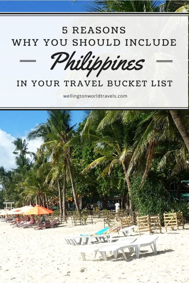 5 Reasons Why You Should Include the Philippines in Your Travel Bucket List - Wellington World Travels   Travel guide   Travel destination   travel bucket list ideas #Philippines