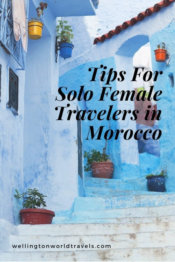 Tips For Solo Female Travelers in Morocco - Wellington World Travels | travel tips for female traveling alone in Morocco | solo female travel