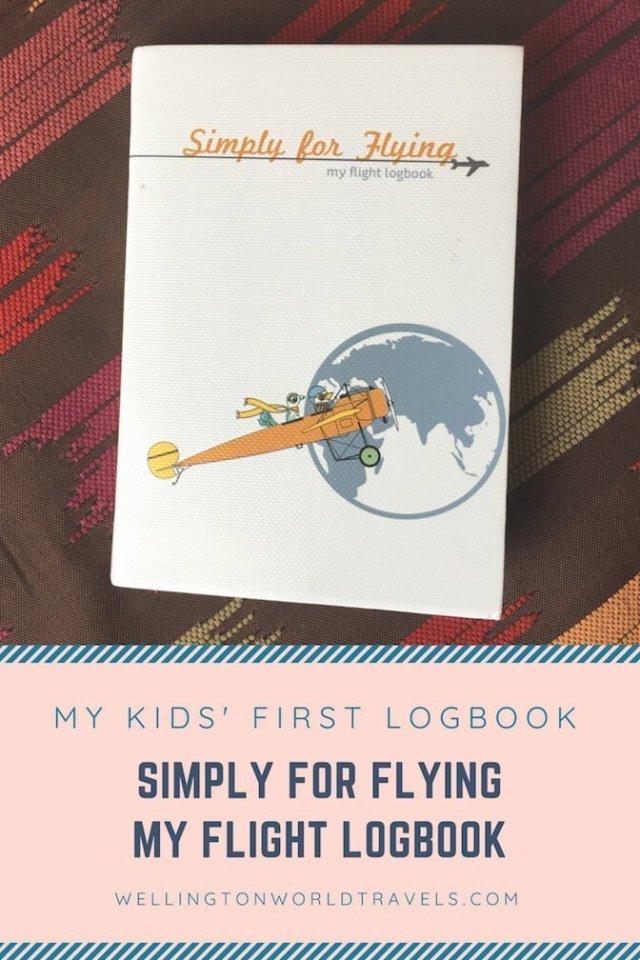 Simply For Flying - My Flight Logbook: My Kids' First Logbook - Wellington World Travels #kidslogbook #kidsflightlogbook