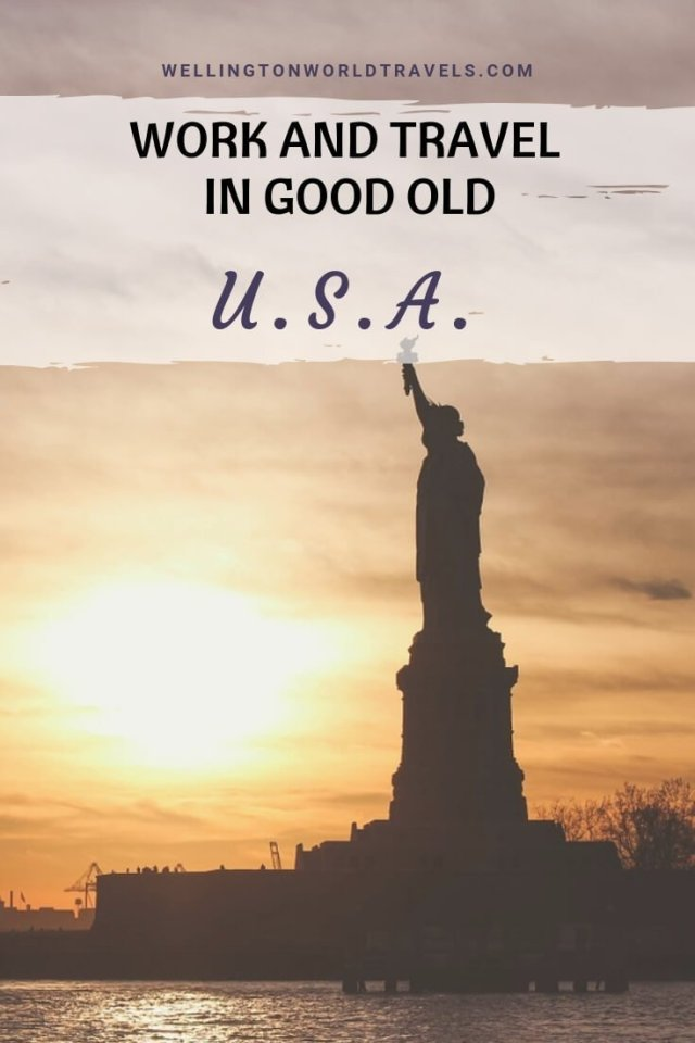 Work and Travel in the Good Old USA - Wellington World Travels   expat life living abroad   work and travel abroad