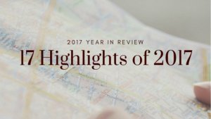 Year In Review: The 17 Highlights of our 2017