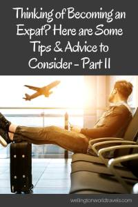 Thinking of Becoming an Expat? Here are Some Tips & Advice to Consider – Part II