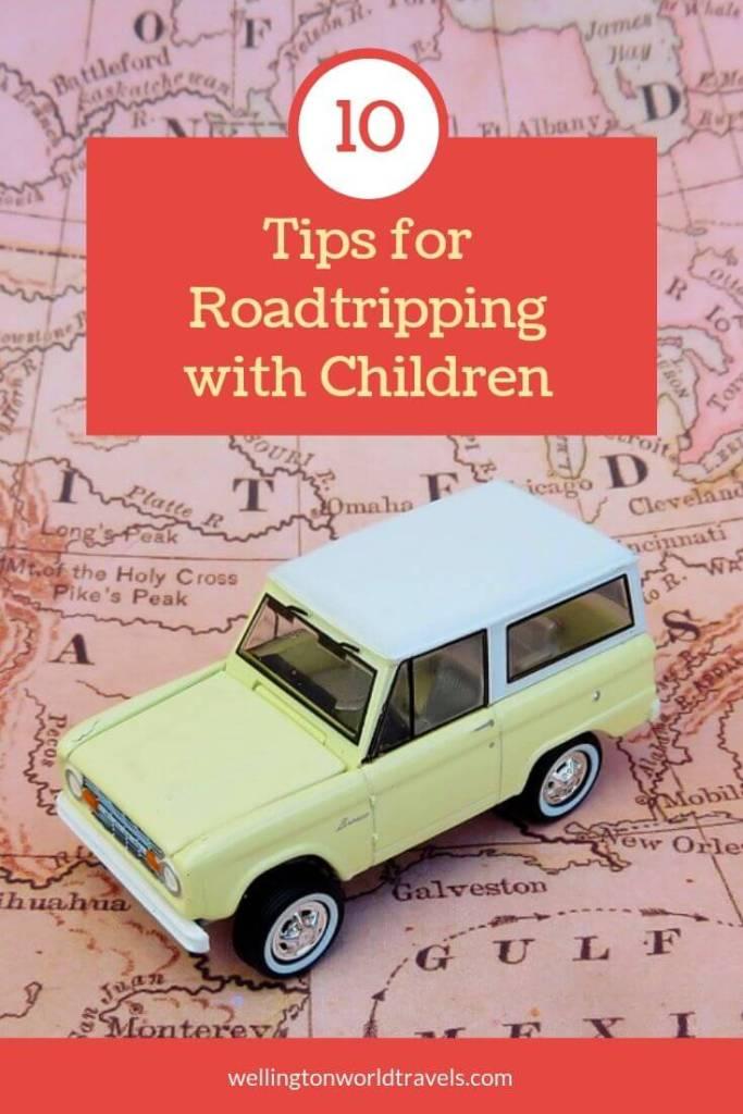 Tips for Roadtripping with Children - Wellington World Travels | family road trip #familytravel #travelwithkids