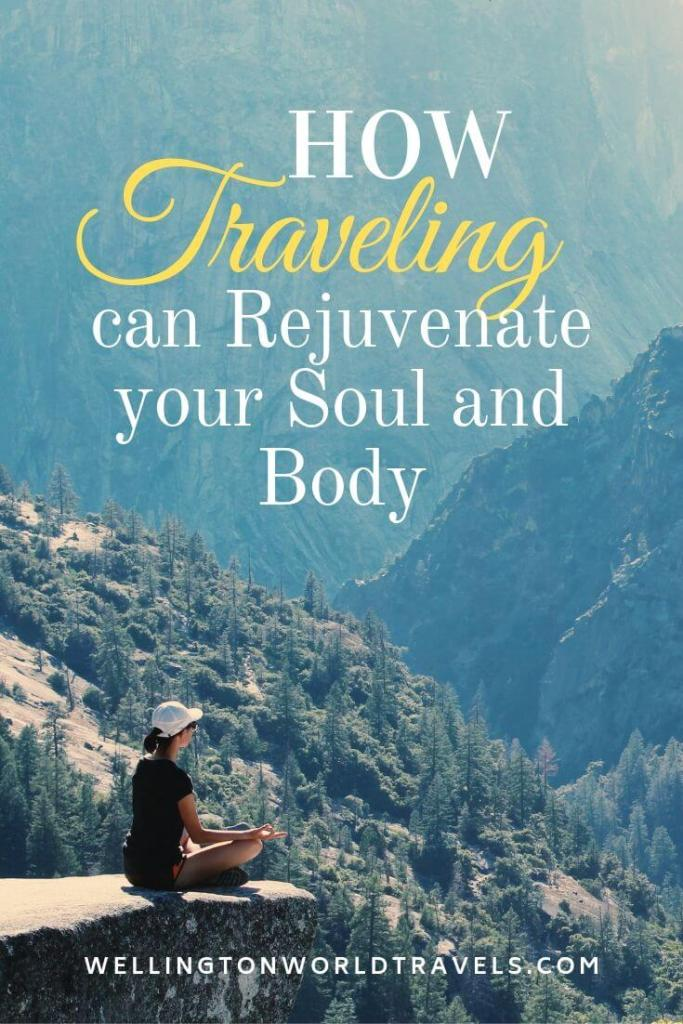 How Traveling can Rejuvenate your Body and soul - Wellington World travels | travel musings | self-improvement | personal improvement