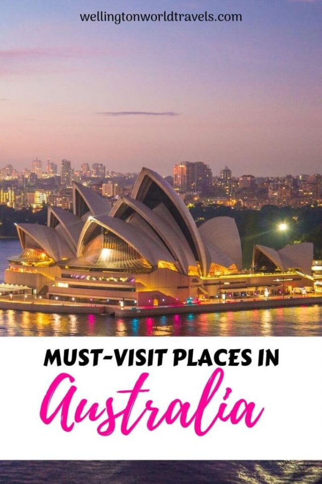 7 Must-Visit Places in Australia - Wellington World Travels