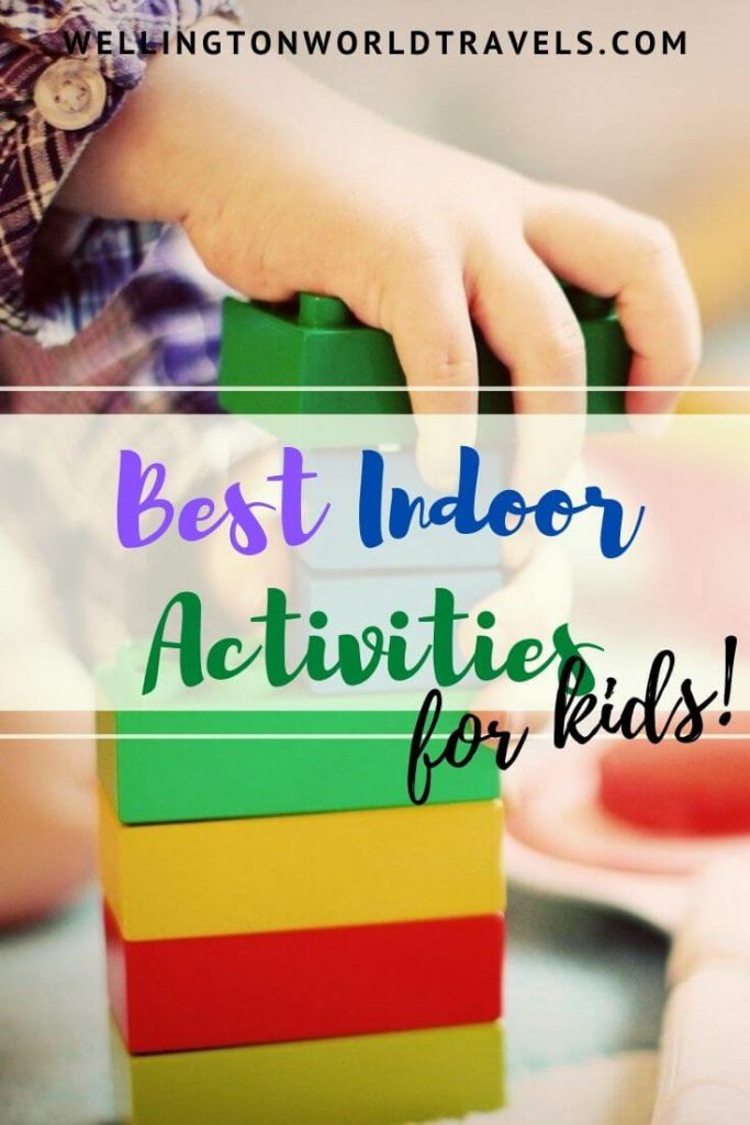 Best Indoor Activities for Kids at Home - Wellington World Travels