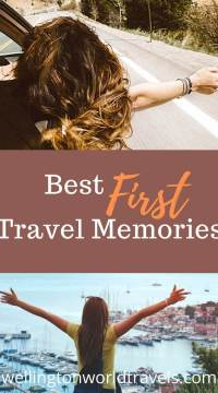 Best First Travel Memories - Wellington World Travels