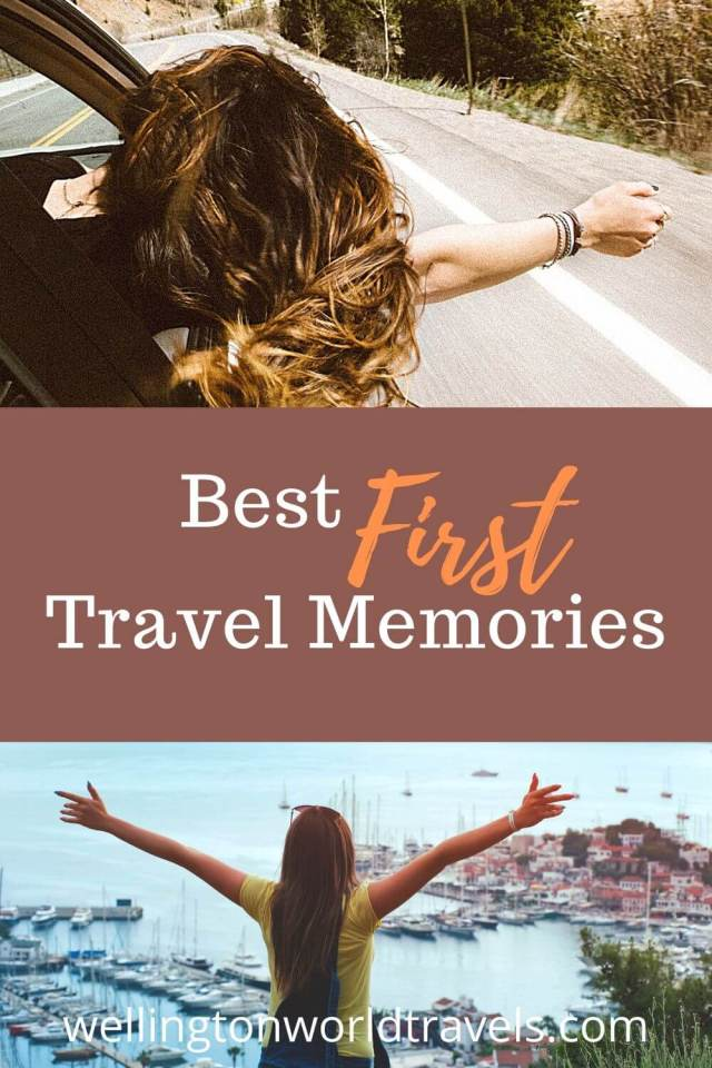 Best First Travel Memories - Wellington World Travels
