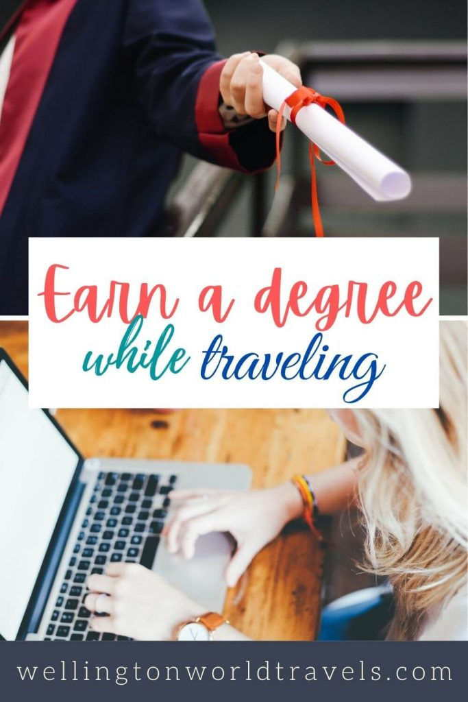 How To Earn A Degree While Traveling - Wellington World Travels