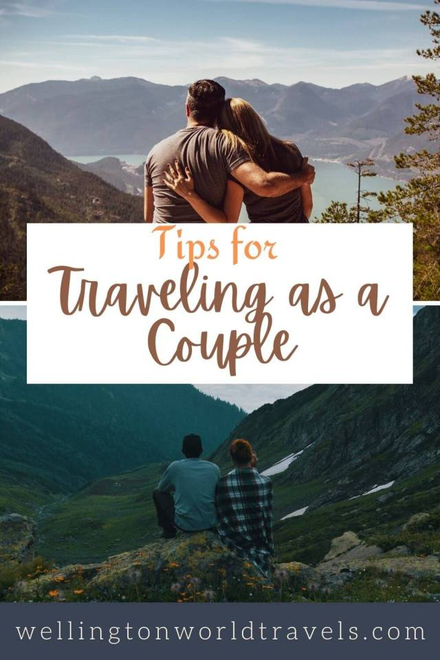 Tips For Traveling As A Couple - Wellington World Travels