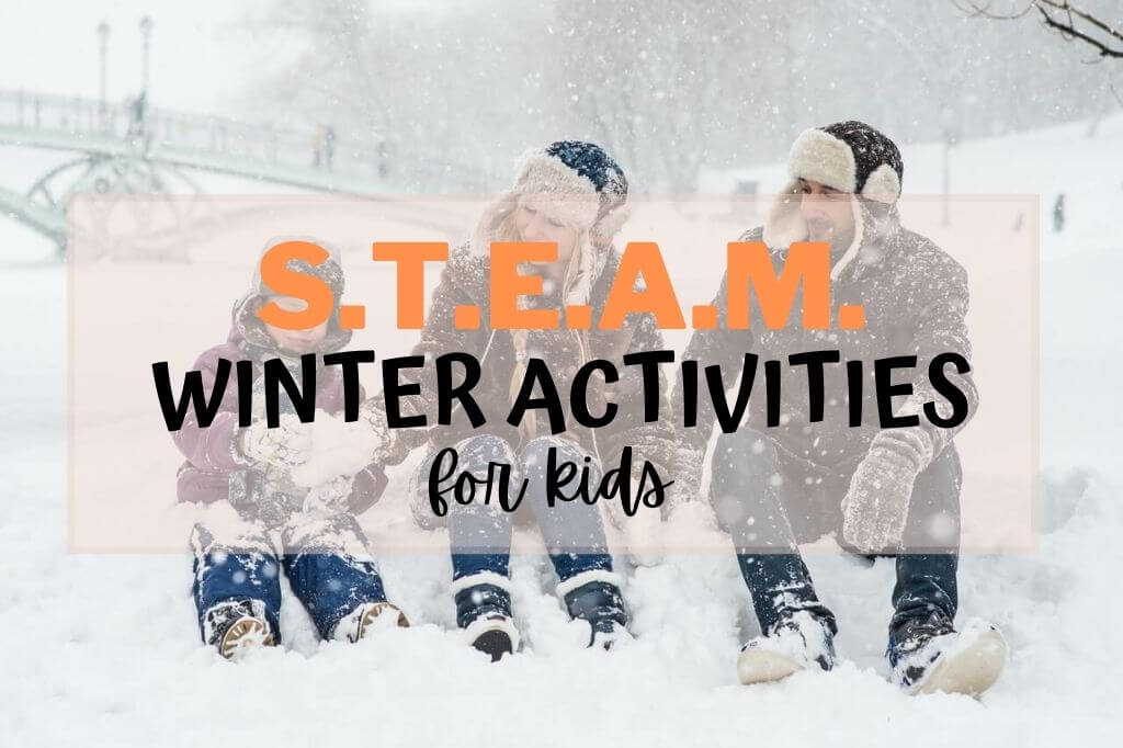 Fun STEAM Winter Activities for Kids - Wellington World Travels #STEAM #homeschool
