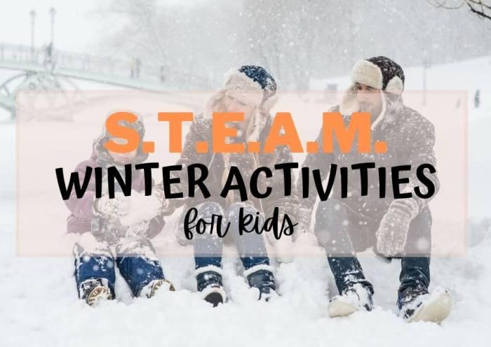 Fun STEAM Winter Activities for Kids - Wellington World Travels #STEAM #homeschool