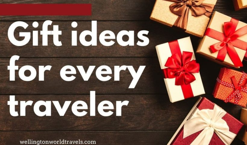 Top 7 Travel Gift Ideas For Every Traveler - Wellington World Travels