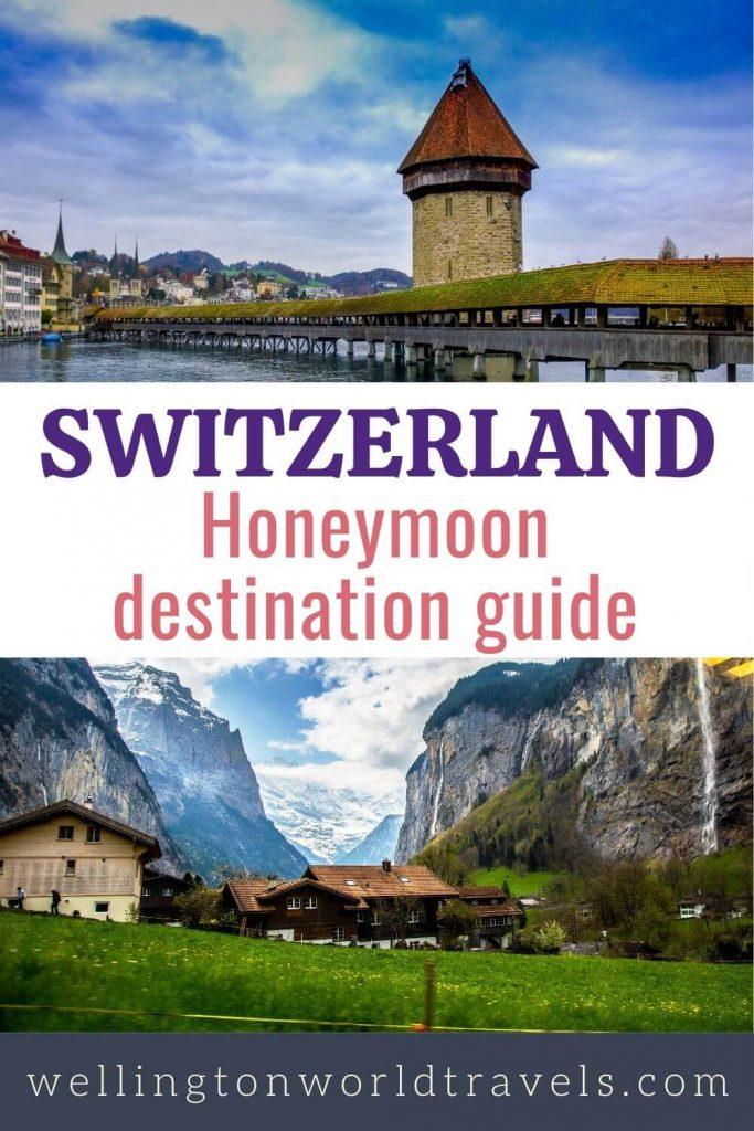 Switzerland: Honeymoon Destination Guide - Wellington World Travels