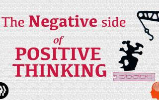 Negative side of Positive Thinking