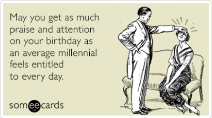 DvCfT7average-millennial-attention-praise-new-birthday-ecards-someecards