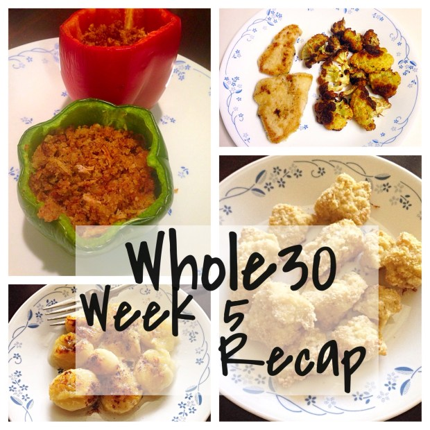 Whole30 Week 5 Recap | So It Must Be True