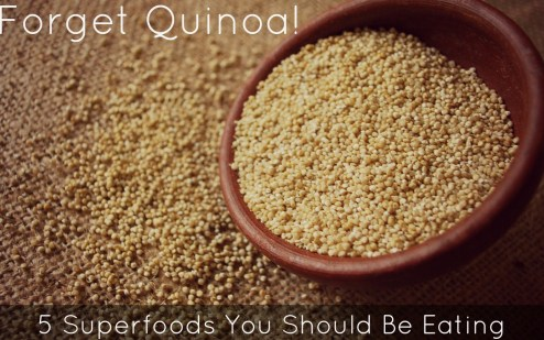 Forget Quinoa! 5 Superfoods You Should Be Eating