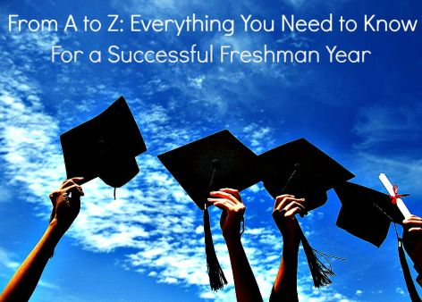 From A to Z: Everything You Need to Know for a Successful Freshman Year