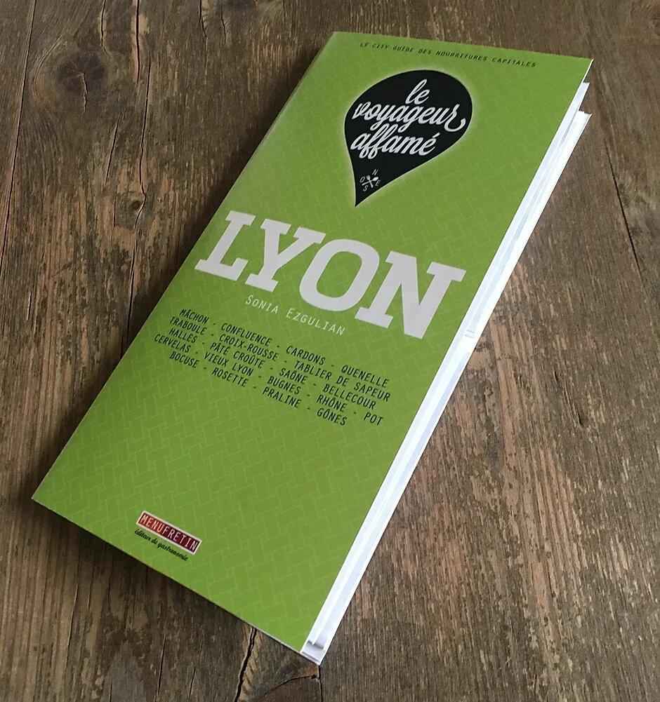Le City Guide Des Nourritures à Lyon de Sonia Ezgulian