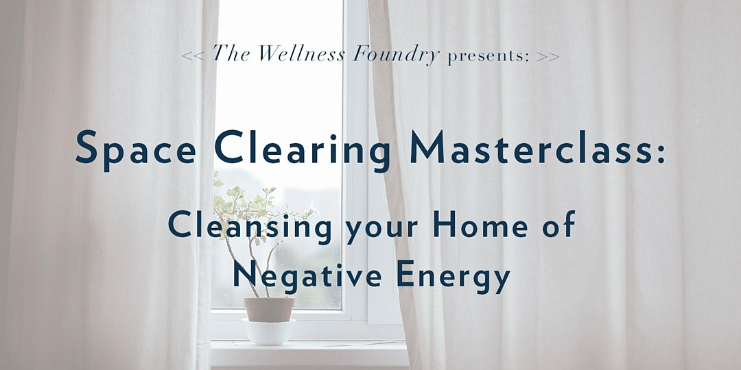 Space Clearing – Cleansing Your House of Negative Energy. Zoom Online Event | 21/06/2020