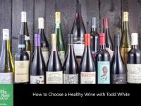 How to Choose a Healthy Wine with Todd White