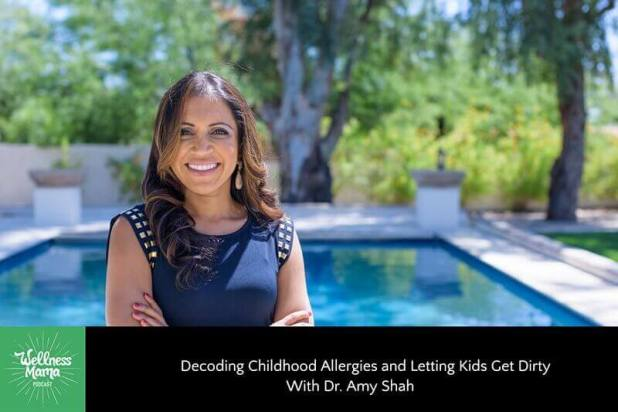 Decoding Childhood Allergies and Letting Kids Get Dirty With Dr. Amy Shah