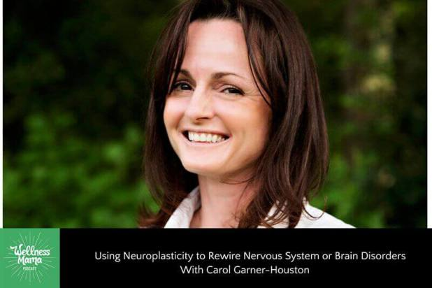 Using Neuroplasticity to Rewire Nervous System or Brain Disorders With Carol Garner-Houston
