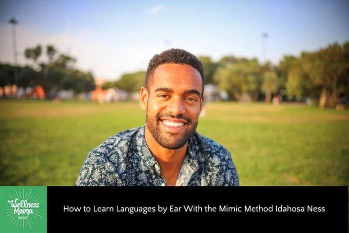 How to Learn Languages by Ear with the Mimic Method Idahosa Ness
