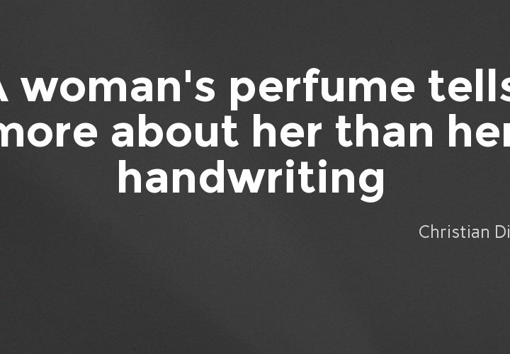 A woman's perfume tells more