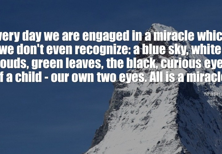 Everyday we are engaged in a miracle
