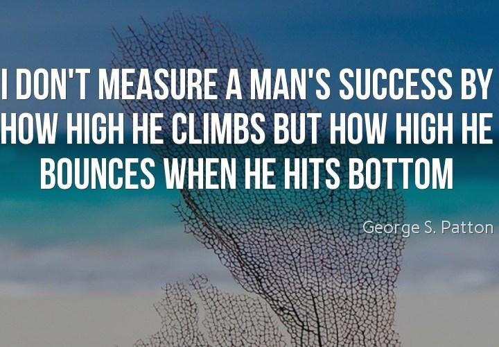 I don't measure a man's success
