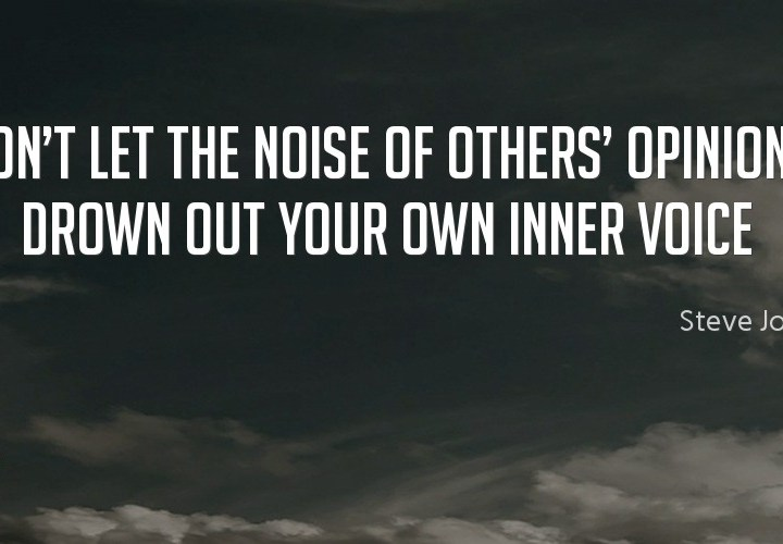 Don't let the noise of others