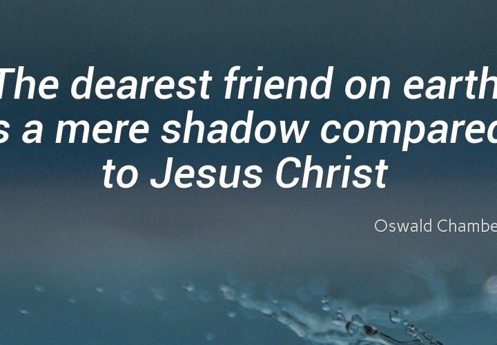 The dearest friend on earth